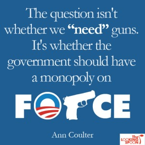 we_need_guns_because_government_doesnt_need_monopoly_on_force
